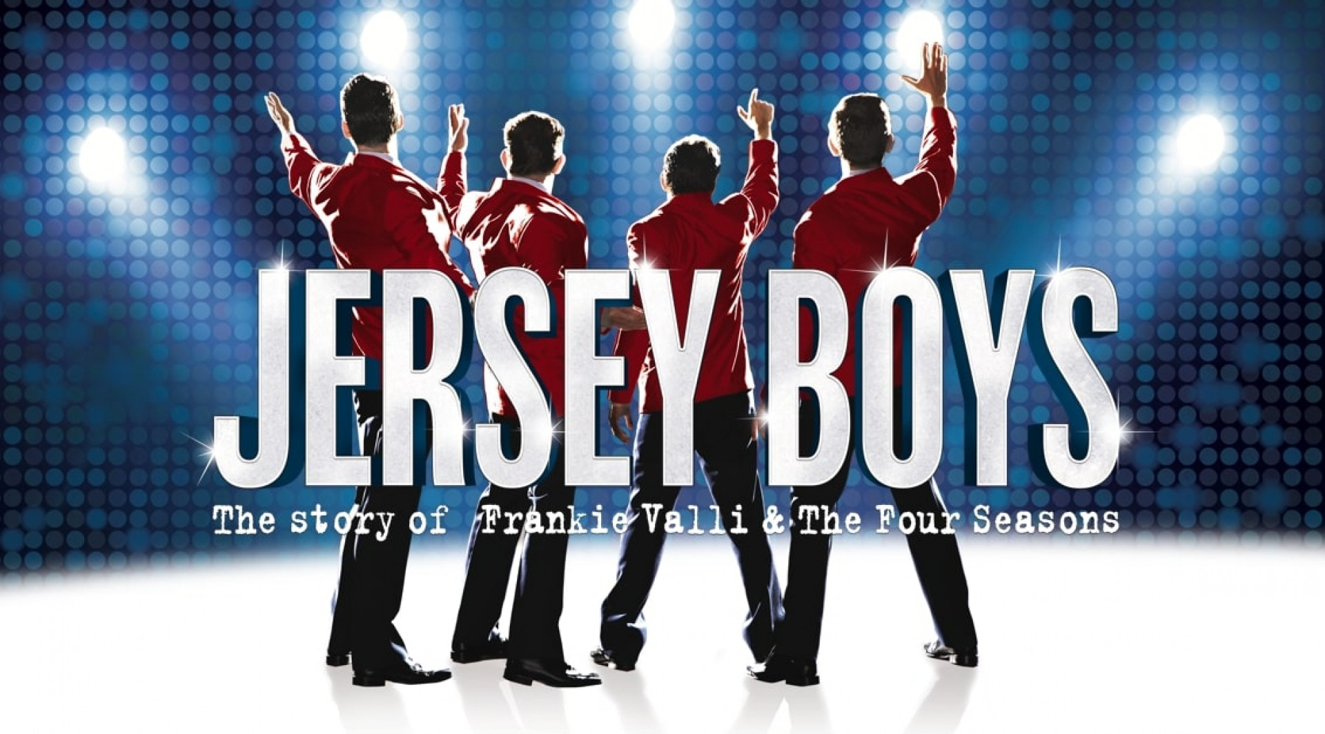 Jersey Boys – The Story of Frankie Valli & The Four Seasons